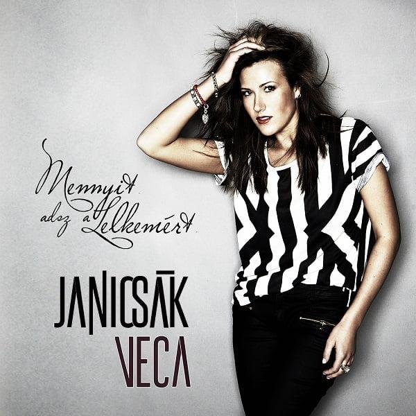 Janicsák Veca_Mennyit adsz a lelkemért_Single